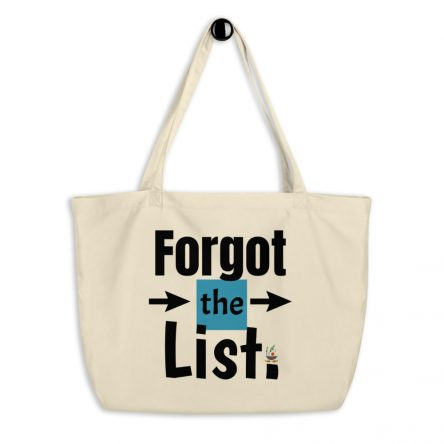 Forgot List Large Organic Grocery Tote Bag